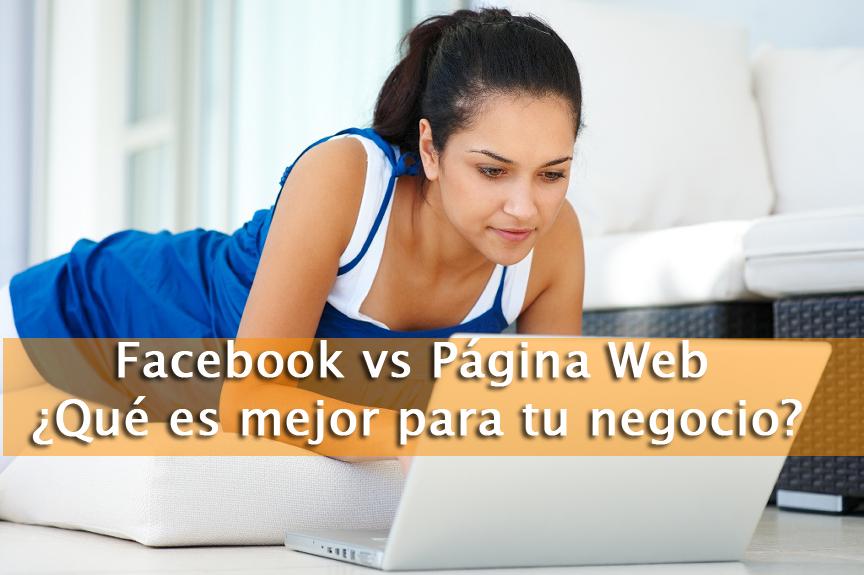 Facebook vs Página Web ¿Qué es mejor para tu negocio?